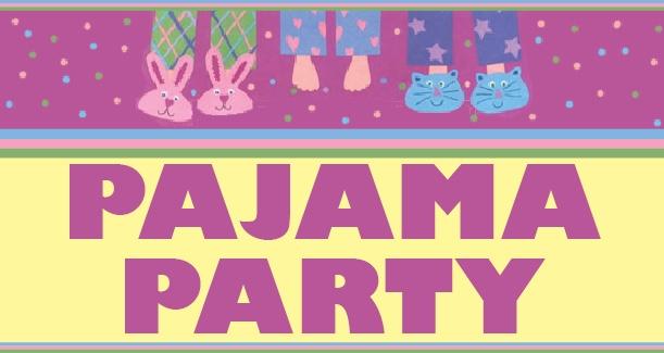 Pajama Party – 3/12-3/14